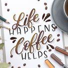 Life happens coffee helps - Handlettering lernen