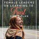15 Uplifting Quotes For Female Leaders On Learning To Trust God's Plan