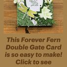 This Forever Fern Double Gate Card is so easy to make! Click to see details!!
