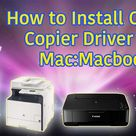 How to Install Canon Copier Driver for Mac Mac book   SYA VLOG