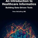 An Introduction to Healthcare Informatics: Building Data-Driven Tools – eBook