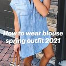 How to wear blouse spring outfit 2021