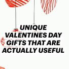 UNIQUE VALENTINES DAY GIFTS THAT ARE ACTUALLY USEFUL