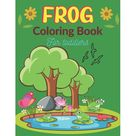 Frog Coloring Book For Toddlers : 25 Fun Designs For Boys And Girls - Patterns of Frogs & Toads For Children (Unique gifts) (Paperback)