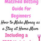 Matched Betting Guide: Start Matched Betting from Home