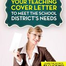 How to Tailor Your Teaching Cover Letter to Meet the School District's Needs
