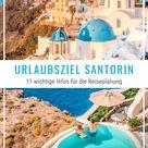 Santorini Urlaub 2020 • 11 wichtige Infos über die Insel Santorini
