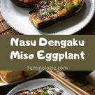 Nasu Dengaku - Vegan Miso Glazed Eggplant Recipe
