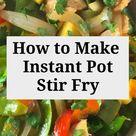 How to Make Instant Pot Stir Fry! 😋