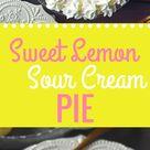 Sweet Lemon Sour Cream Pie