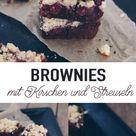 Brownies mit Kirschen und Streuseln backen - leckere Kuchenrezeptidee