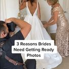 "Reasons Why Brides Need ""Getting Ready Photos"""