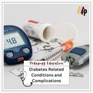 Diabetes Related Conditions and Complications