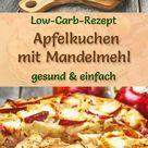 Low-Carb-Apfelkuchen mit Mandelmehl - Rezept ohne Zucker