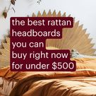 the best rattan headboards you can buy right now for under $500