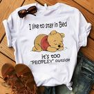 Winnie the Pooh: I like to stay in bed it's too people outside shirt, hoodie and sweater