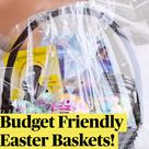 Budget Friendly Easter Baskets!