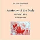 Anatomy of the Body: An Artist's View - Cv/Visual Arts Research, Book 10