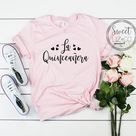 La Quinceanera Latina Spanish Tshirt,Mexican Shirt Quinceanera Gift Rehersal Party Outfit, Quince Anos Party Tshirt