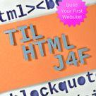 TIL HTML J4F: Build Your First Website!