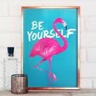 Be Yourself Flamingo Print