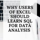 Why Excel users should learn SQL for Data Analysis