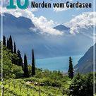 Garda Trentino: 10 Ausflugstipps im Norden vom Gardasee
