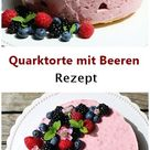 So geht Sommer! Rezept für Quarktorte mit Beeren - ohne Backen - Cakes, Cookies and more