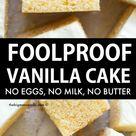 Foolproof Vanilla Cake (No eggs, No milk, No Butter!)