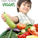 Tips to Get Kids to Love Their Veggies