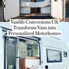 Vanlife Conversions UK Transforms Vans into Personalized Motorhomes