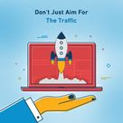 Aim for the targeted traffic instead.