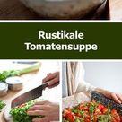 Rustikale Tomatensuppe Rezept wie aus Italien