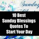 10 Best Sunday Blessings Quotes To Start Your Day