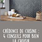 Crédence de cuisine : 4 conseils pour bien la choisir