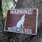 Warning! Werewolves Hand Painted Distressed Wooden Sign - Made to Order