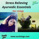 Stress Relieving Ayurvedic Essentials