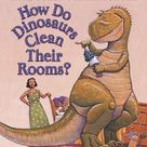 How Do Dinosaurs Clean Their Rooms? (Board Book) by Jane Yolen 0439649501 9780439649506