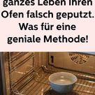 Sie haben Ihr ganzes Leben Ihren Ofen falsch geputzt. Was für eine geniale Methode!