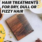12 HOMEMADE HAIR TREATMENTS FOR DRY, DULL OR FIZZY HAIR