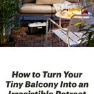 How to Turn Your Tiny Balcony Into an Irresistible Retreat