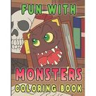 Fun With Monsters Coloring Book Includes Dot To Dot Images To Color   Suitable For Ages 4 8   Great Gift For Children Paperback