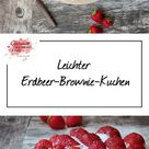 Leichte Erdbeer-Brownies - Experimente aus meiner Küche