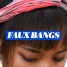 FAUX BANGS
