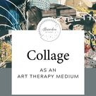 Collage as an Art Therapy Medium
