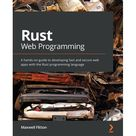Rust Web Programming A hands on guide to developing fast and secure web apps with the Rust programming language Paperback