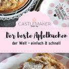 Weltbester Apfelkuchen.....so lecker und verblüffend einfach! « Castlemaker Food & Lifestyle Magazin