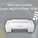 How to Connect Canon Mg2522 Printer to Wifi