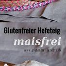 Glutenfreier Hefeteig Rezept maisfrei - Glutenfrei Rezepte