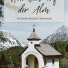Almhochzeit in der Steiermark: Das Dachstein Kircherl in der Ramsau